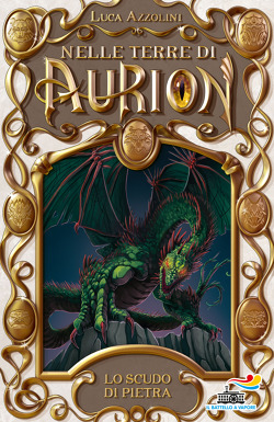 Lo scudo di pietra - Nelle Terre di Aurion