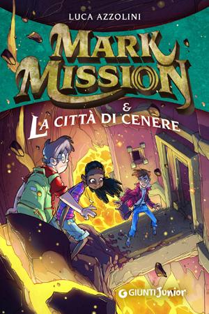 Mark Mission & La Città di Cenere di Luca Azzolini libro 2